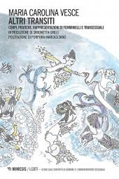 ALTRI TRANSITI. Corpi, pratiche, rappresentazioni di femminielli e transessuali @ Maurice | Torino | Piemonte | Italia
